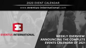 Eventus International announces their complete events calendar for 2021